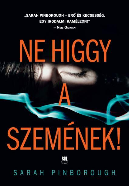 PINBOROUGH, SARAH - NE HIGGY A SZEMÉNEK!