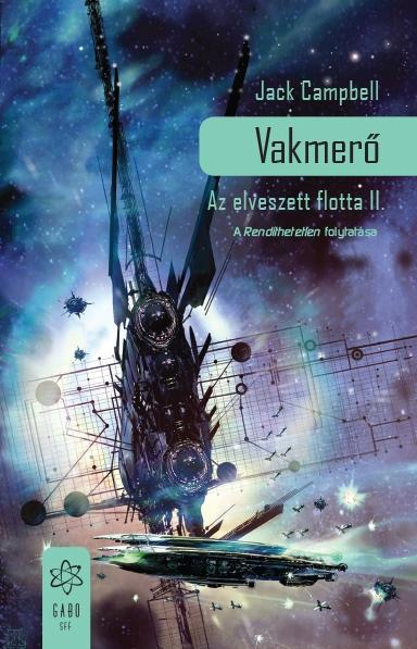 CAMPBELL, JACK - VAKMERŐ - AZ ELVESZETT FLOTTA II.
