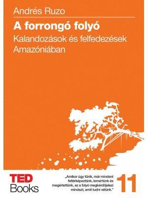 A FORRONGÓ FOLYÓ - TED BOOKS 11.