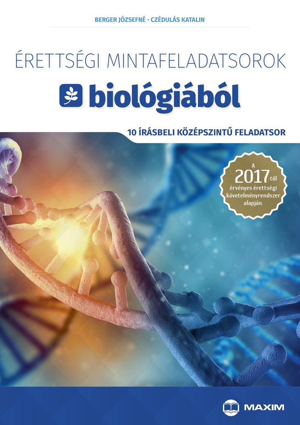 ÉRETTSÉGI MINTAFELADATSOROK BIOLÓGIÁBÓL 2017 - 10 ÍRÁSBELI KÖZÉPSZ. FELADATSOR