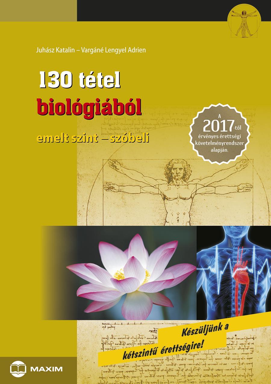 130 TÉTEL BIOLÓGIÁBÓL - EMELT SZINT, SZÓBELI 2017