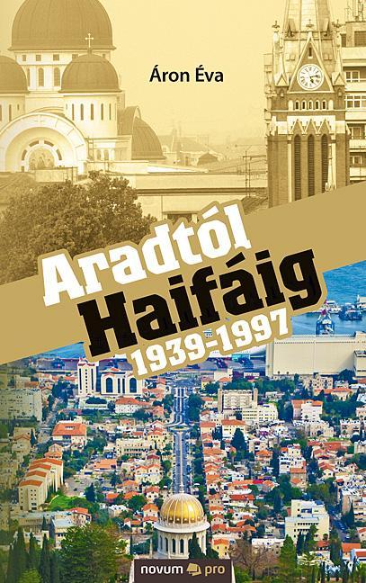 ARADTÓL HAIFÁIG 1939-1997
