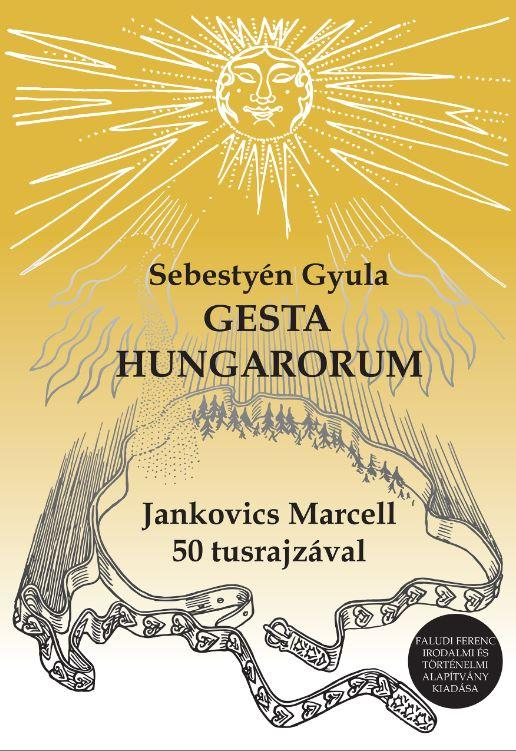 GESTA HUNGARORUM - JANKOVICS MARCELL 50 TUSRAJZÁVAL
