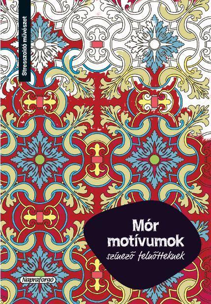 - - MÓR MOTÍVUMOK - SZÍNEZŐ FELNŐTTEKNEK