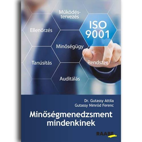 DR. GUTASSY ATTILA - MINŐSÉGMENEDZSMENT MINDENKINEK