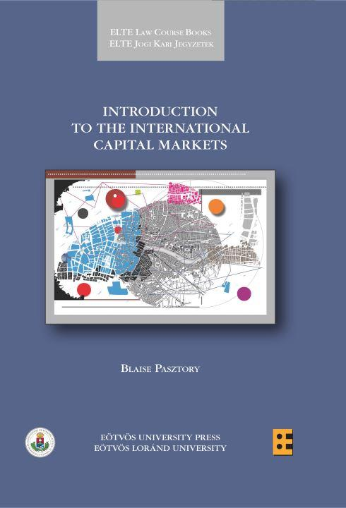 PASZTORY, BLAISE - INTRODUCTION TO THE INTERNATIONAL CAPITAL MARKETS