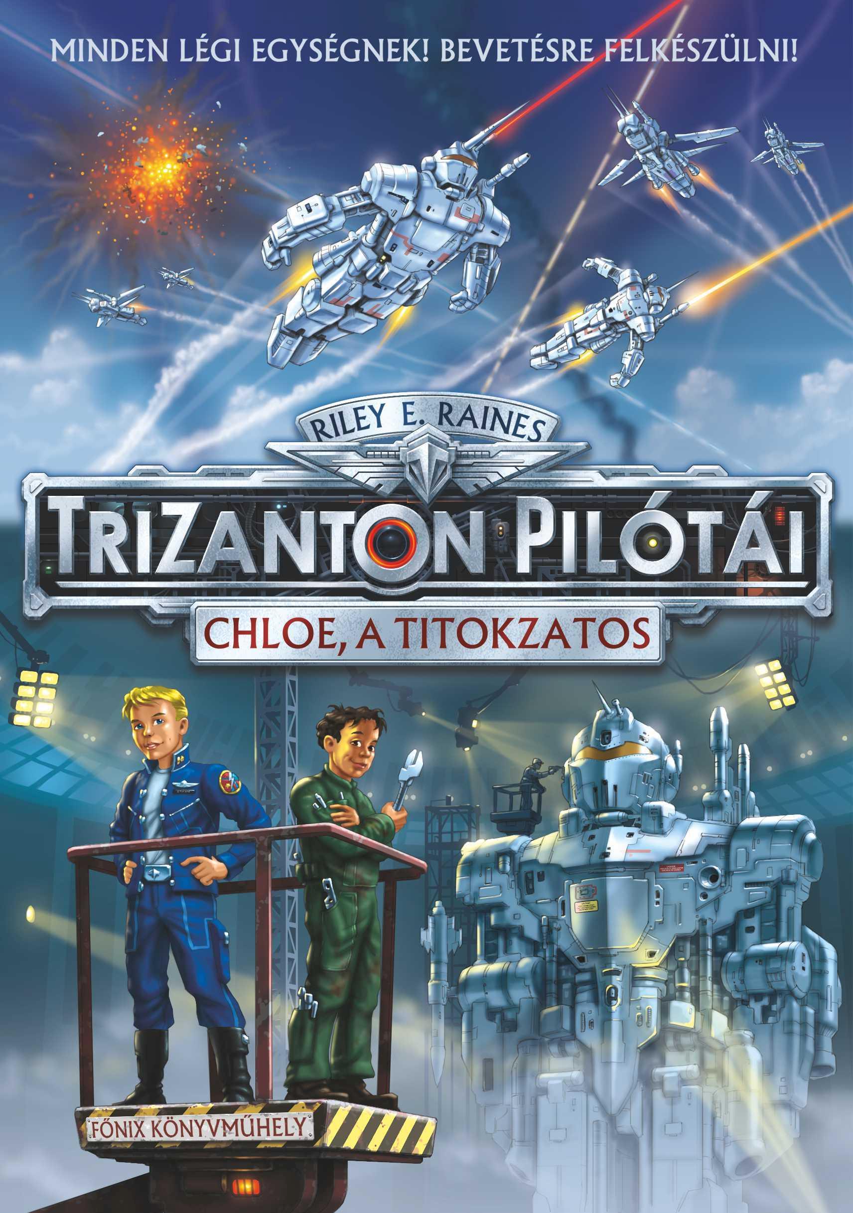 RAINES, RILEY E. - CHLOE, A TITOKZATOS - TRIZANTON PILÓTÁI 1.