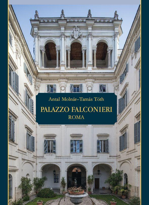 ANTAL MOLNÁR, TAMÁS TÓTH - THE FALCONIERI PALACE IN ROME