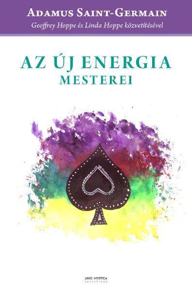 HOPPE, GEOFFREY - HOPPE, LINDA - AZ ÚJ ENERGIA MESTEREI