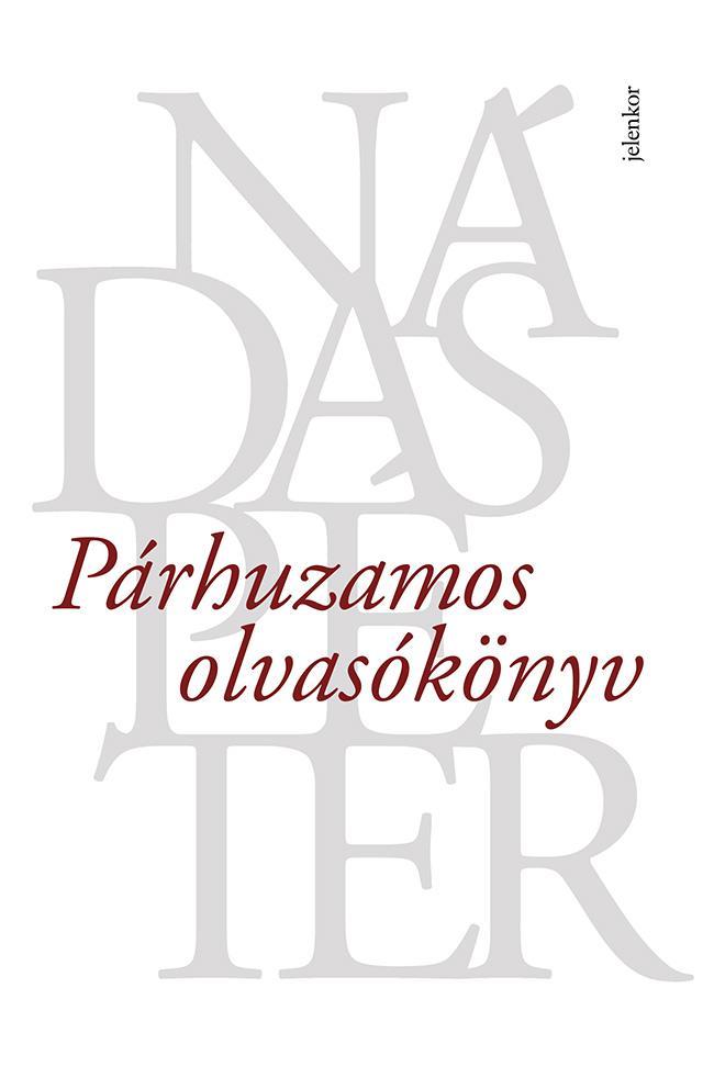 NÁDAS PÉTER - PÁRHUZAMOS OLVASÓKÖNYV (ÚJ, PAPÍR)