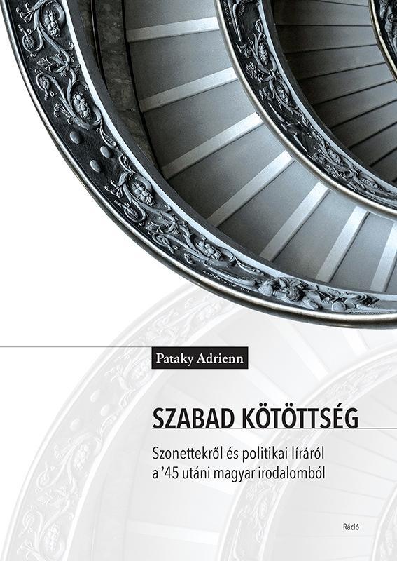 SZABAD KÖTÖTTSÉG - SZONETTEKRŐL ÉS POLITIKAI LÍRÁRÓL...