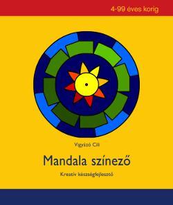MANDALA SZÍNEZŐ - KREATÍV KÉSZSÉGFEJLESZTŐ 4-99 ÉVES KORIG