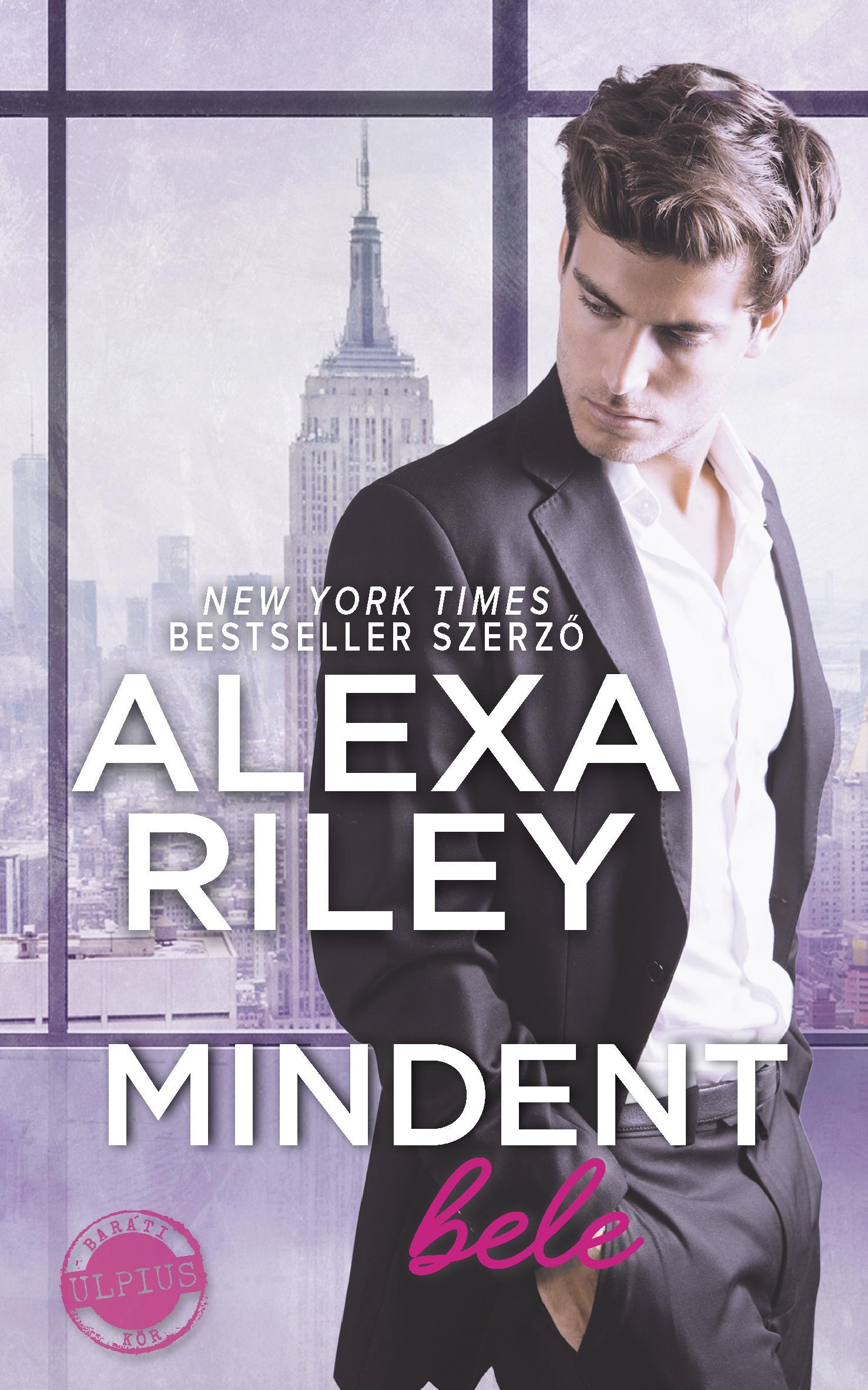 RILEY, ALEXA - MINDENT BELE