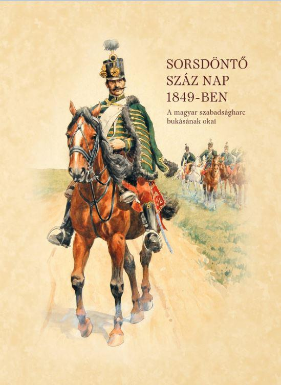 SORSDÖNTŐ SZÁZ NAP 1849-BEN