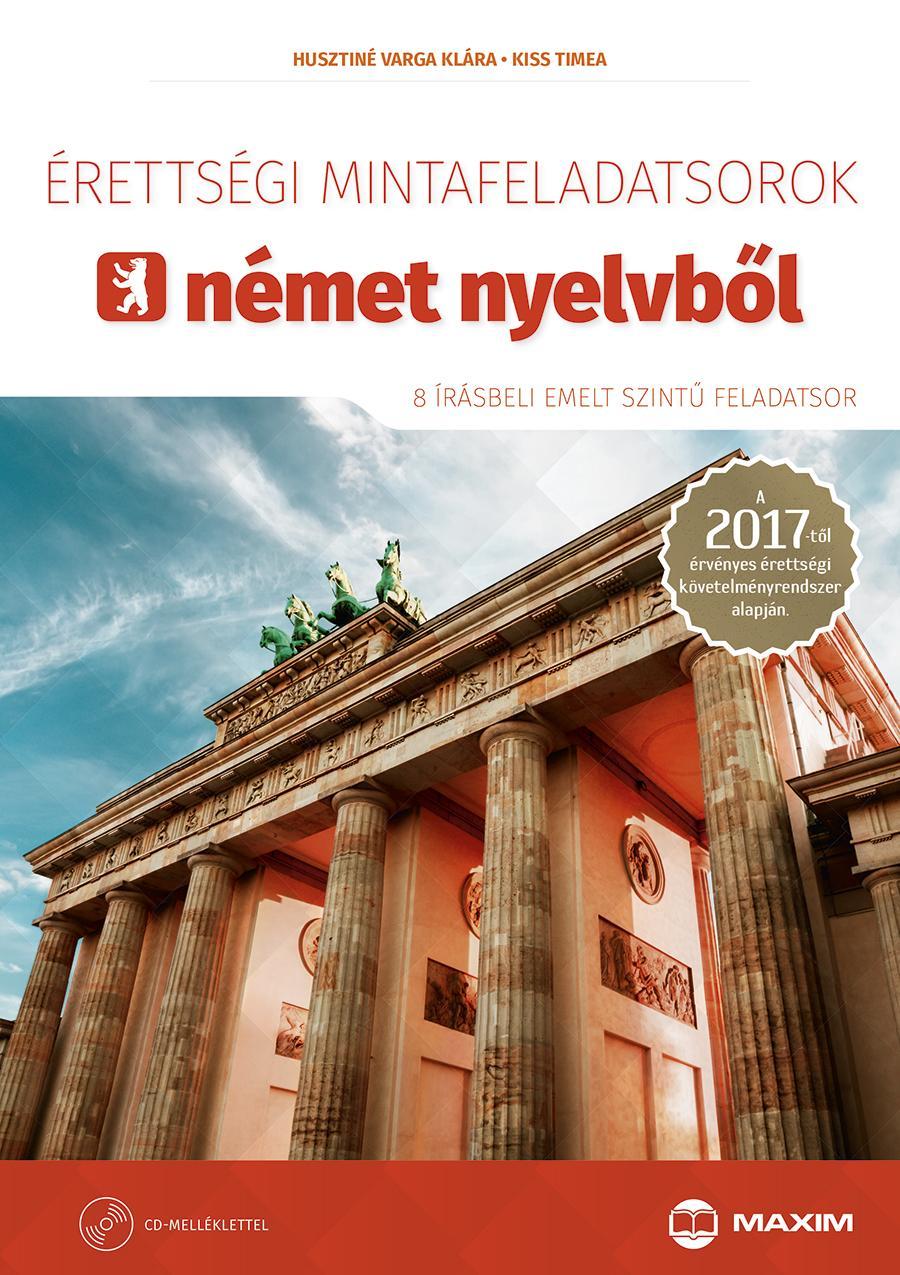 ÉRETTSÉGI MINTAFELADATSOROK NÉMET NYELVBŐL 2017 - 8 ÍRÁSBELI EMELT SZINT+CD