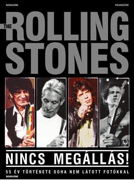 - - THE ROLLING STONES - NINCS MEGÁLLÁS! (BOOKAZINE)