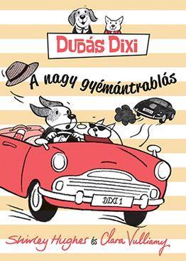 DUDÁS DIXI - A NAGY GYÉMÁNTRABLÁS
