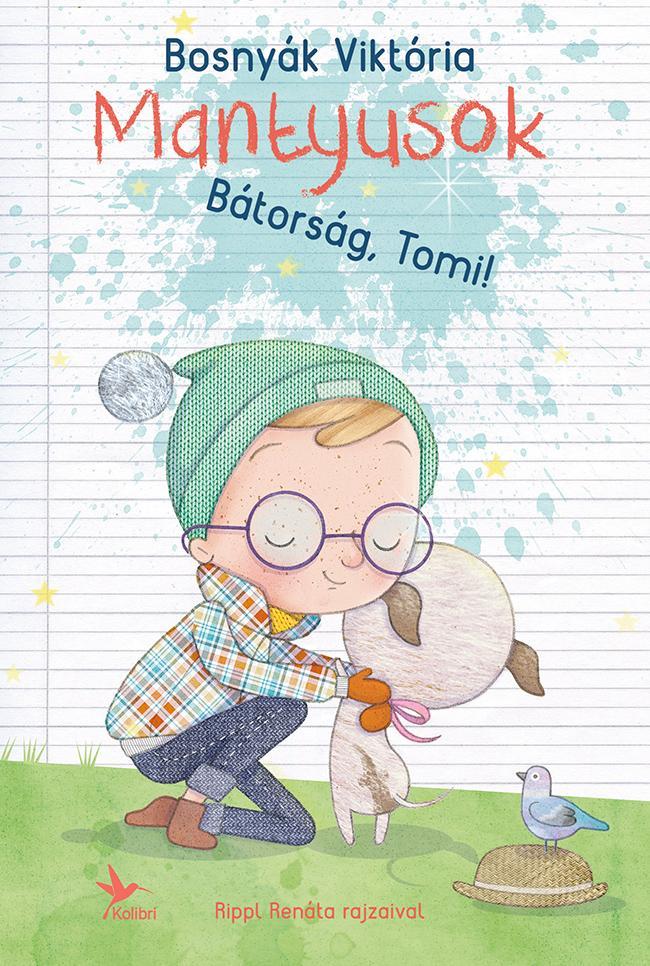 BÁTORSÁG, TOMI! - MANTYUSOK 1.