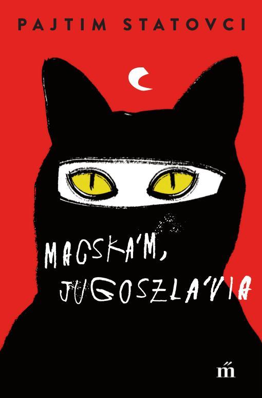 Pajtim Statovci: Macskám, Jugoszlávia
