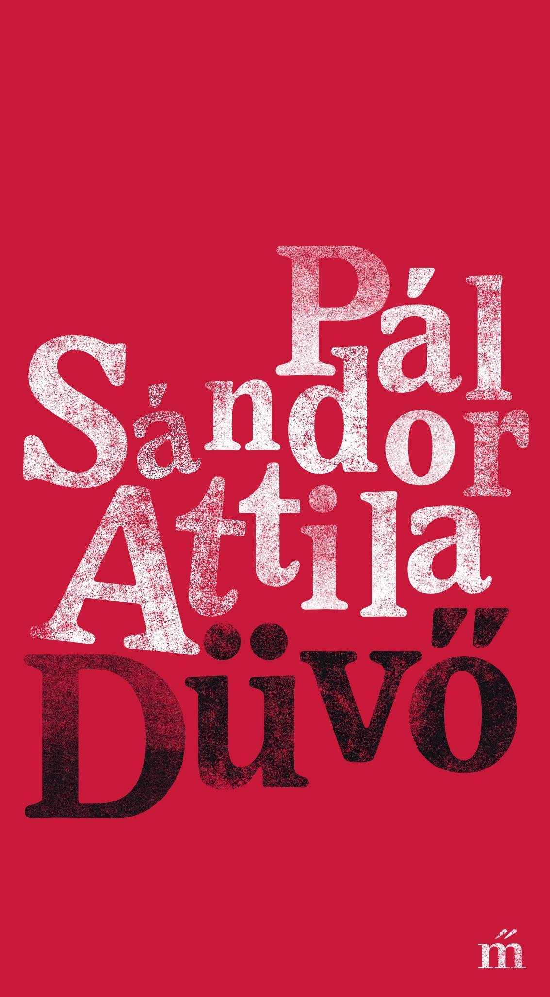 Pál Sándor Attila: Düvő