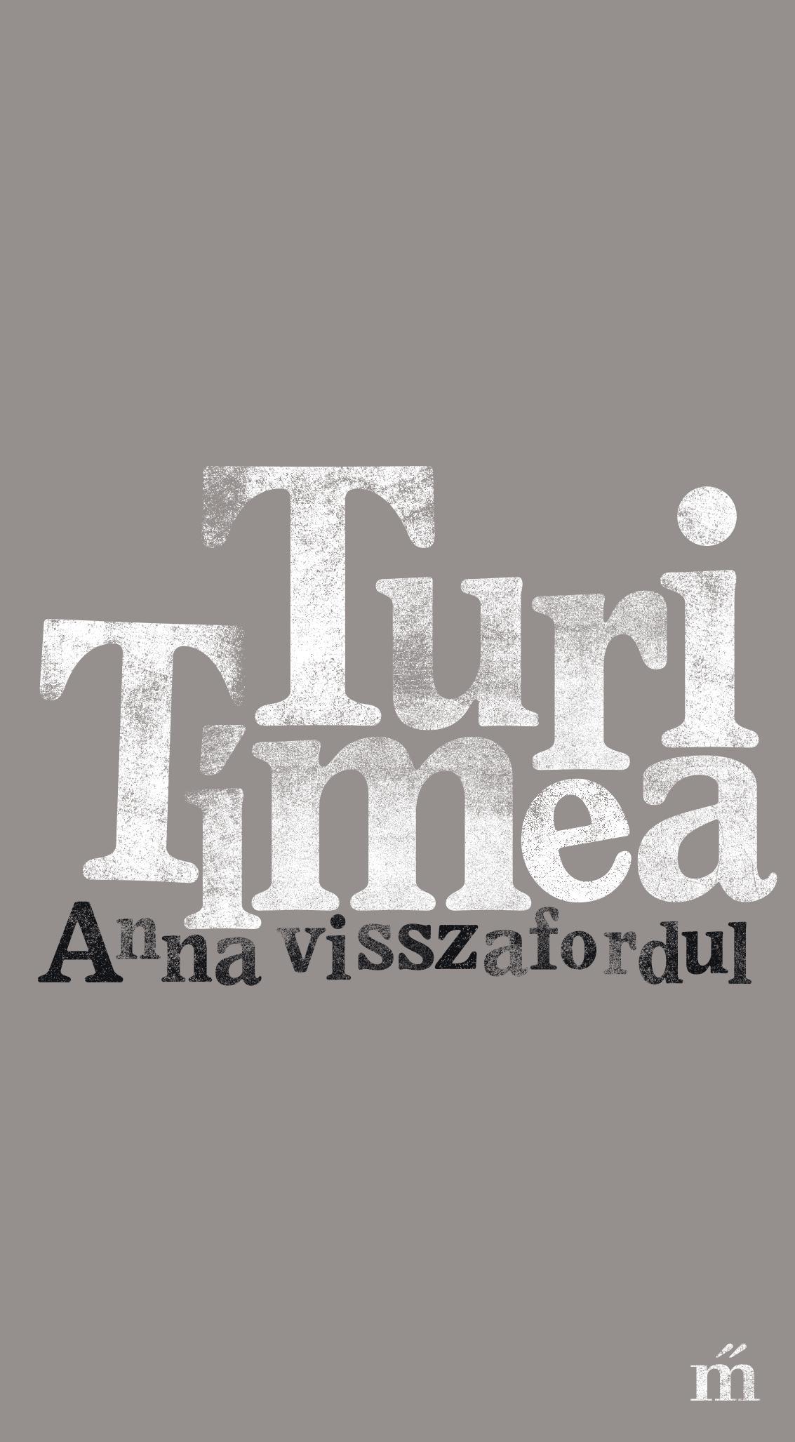 Turi Tímea: Anna visszafordul