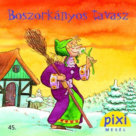 BOSZORKÁNYOS TAVASZ - PIXI MESÉL 45.