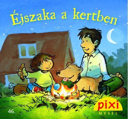 ÉJSZAKA A KERTBEN - PIXI MESÉL 46.
