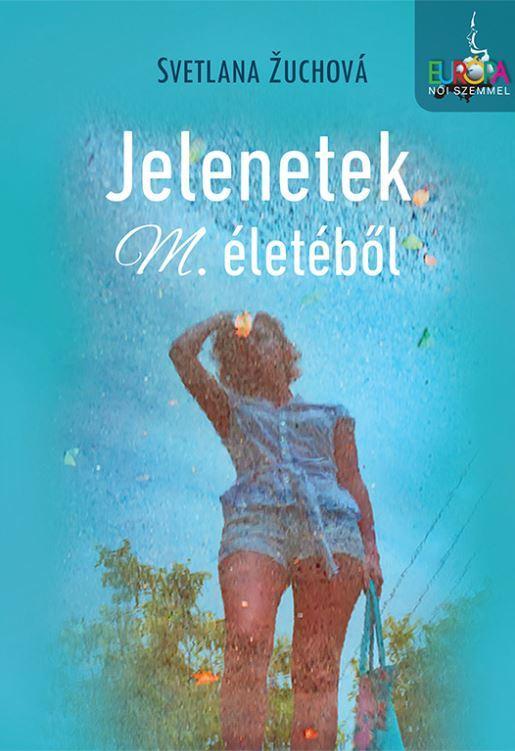 ZUCHOVÁ, SVETLANA - JELENETEK M. ÉLETÉBŐL