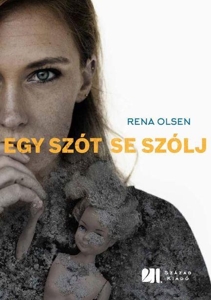 OLSEN, RENA - EGY SZÓT SE SZÓLJ!