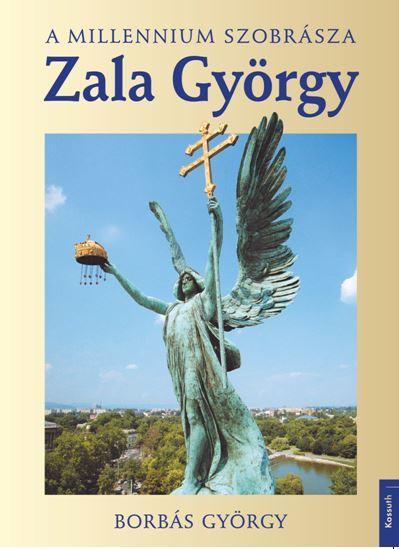 ZALA GYÖRGY - A MILLENIUM SZOBRÁSZA