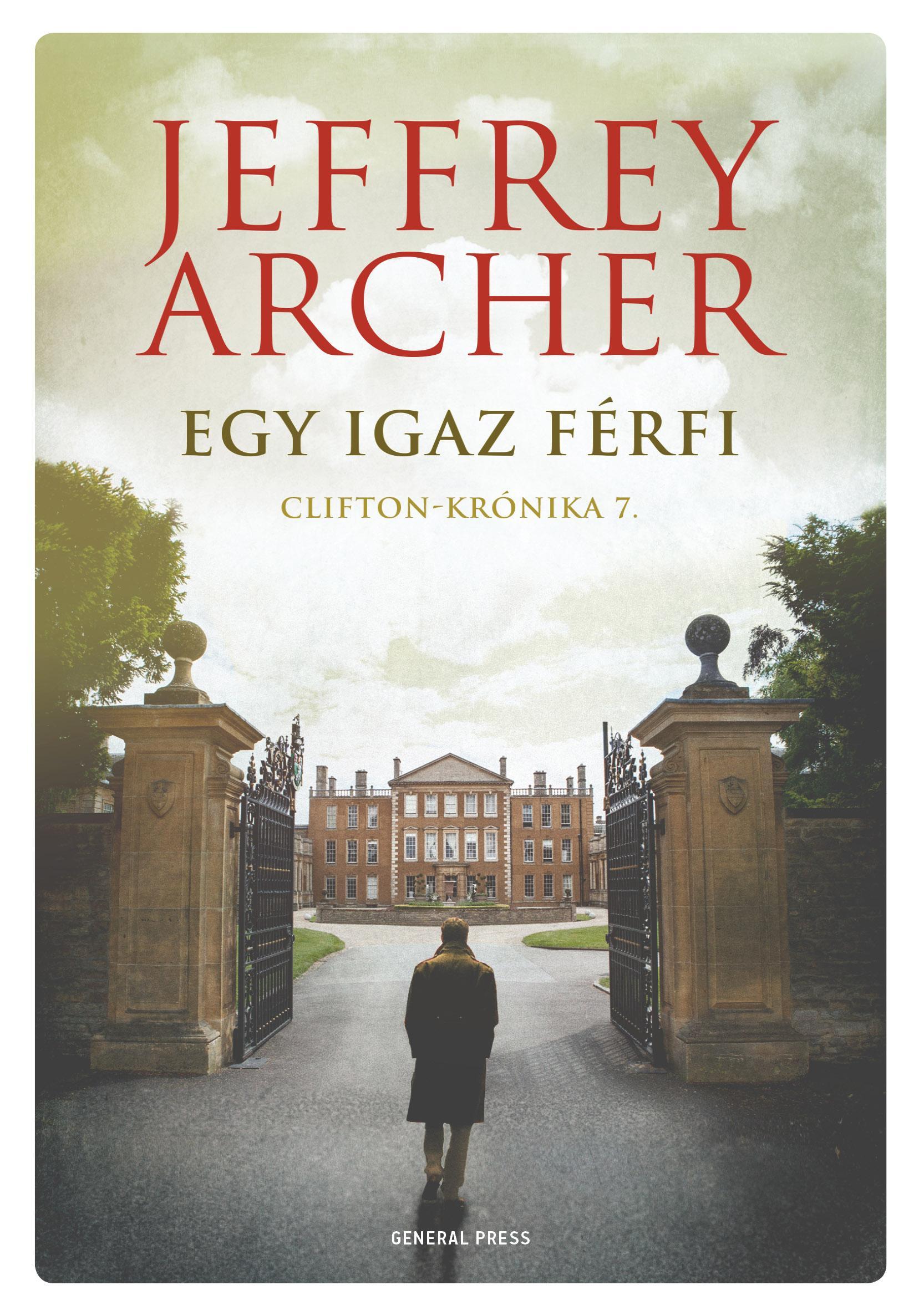 ARCHER, JEFFREY - EGY IGAZ FÉRFI - CLIFTON-KRÓNIKA 7.