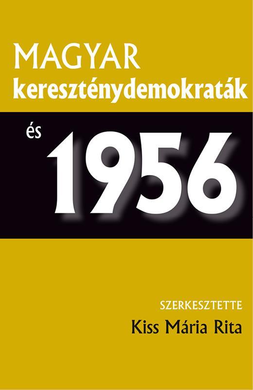 - - MAGYAR KERESZTÉNYDEMOKRATÁK ÉS 1956