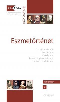 ESZMETÖRTÉNET - ÁRKÁDIA KISKÖNYVTÁR - TÖRTÉNELEM 1.