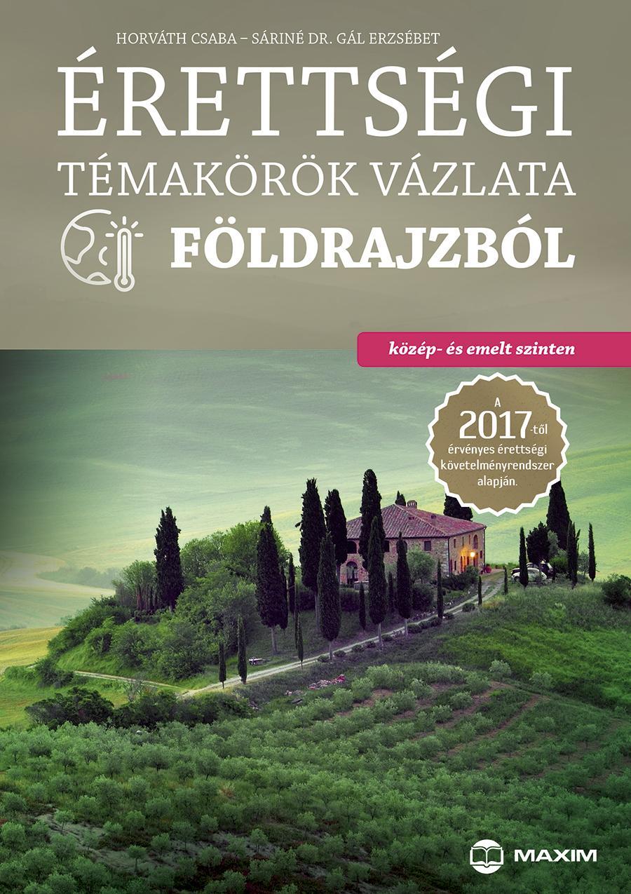 ÉRETTSÉGI TÉMAKÖRÖK VÁZLATA FÖLDRAJZBÓL 2017 - KÖZÉP- ÉS EMELT SZINTEN