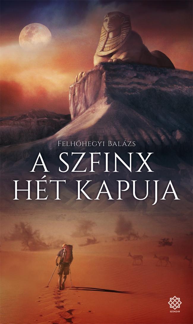 FELHŐHEGYI BALÁZS - A SZFINX HÉT KAPUJA