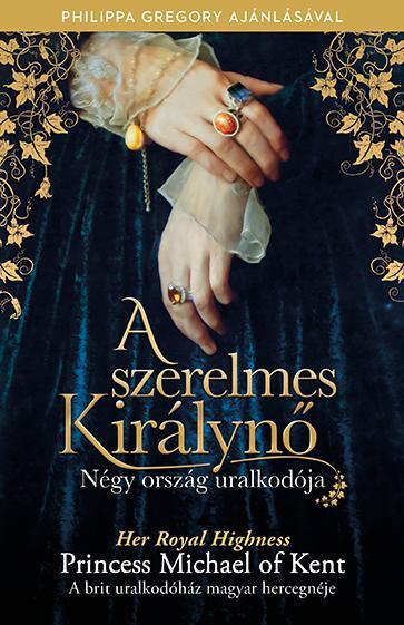 Az angol királyi család magyar hercegnéjének történelmi regénye a 15. századba, a százéves háború ko