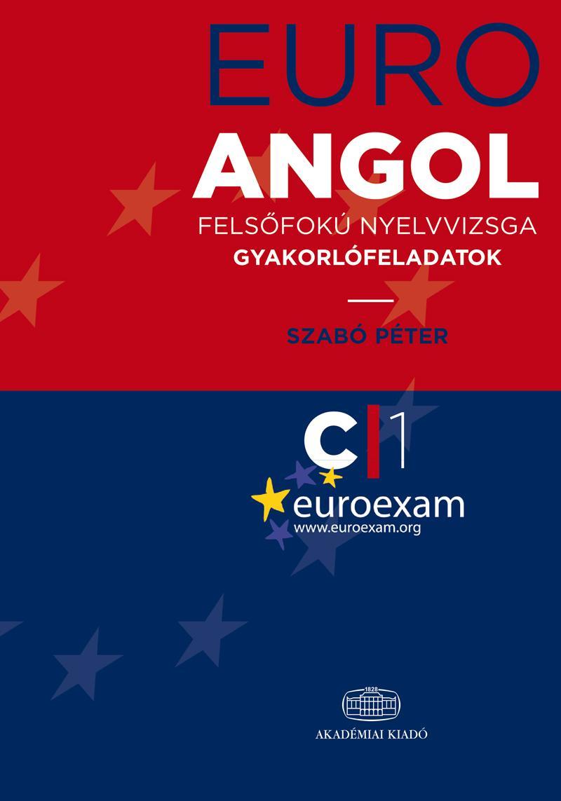 EURO ANGOL - FELSŐFOKÚ NYELVVIZSGA GYAKORLÓFELADATOK