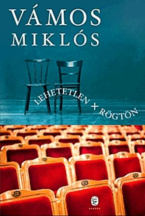 VÁMOS MIKLÓS - LEHETETLEN + RÖGTÖN