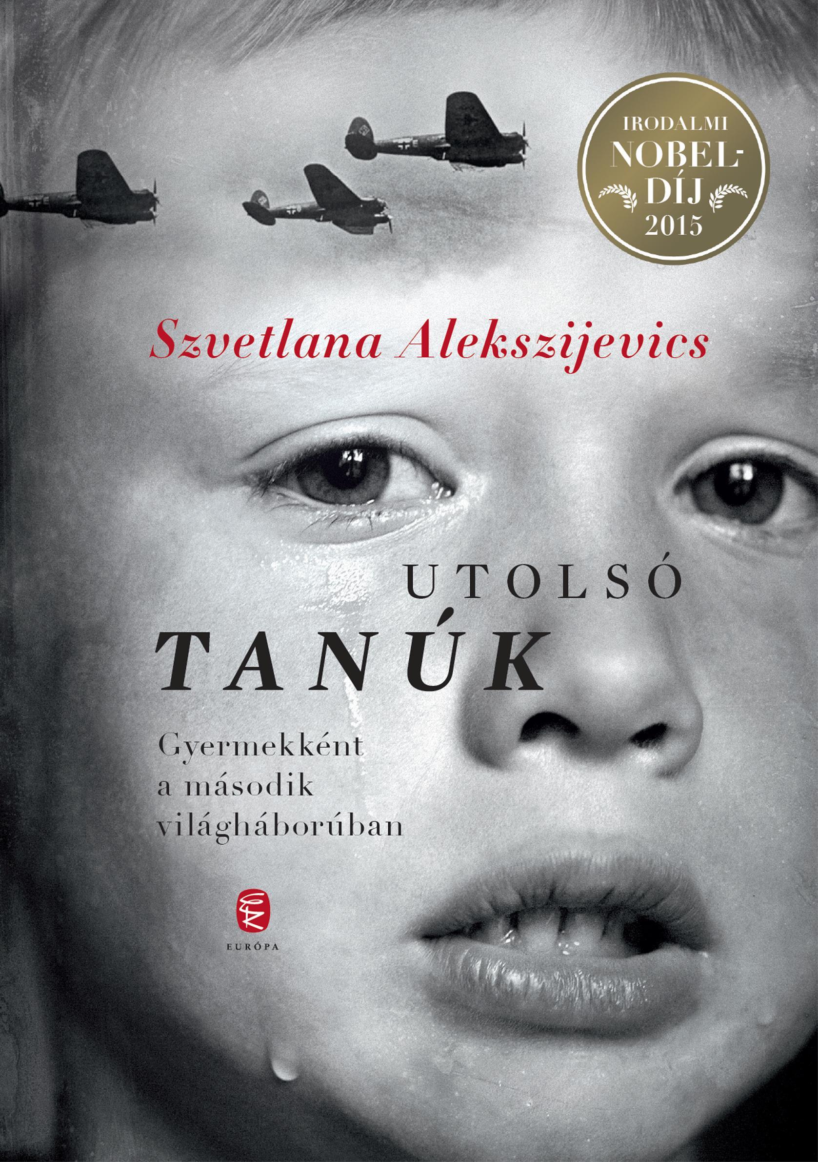UTOLSÓ TANÚK - GYERMEKKÉNT A MÁSODIK VILÁGHÁBORÚBAN