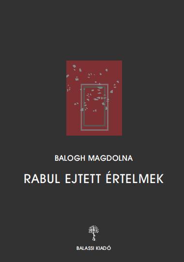BALOGH MAGDOLNA - RABUL EJTETT ÉRTELMEK