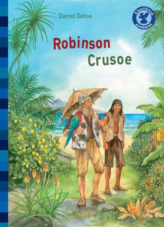 ROBINSON CRUSOE - KLASSZIKUSOK GYEREKEKNEK