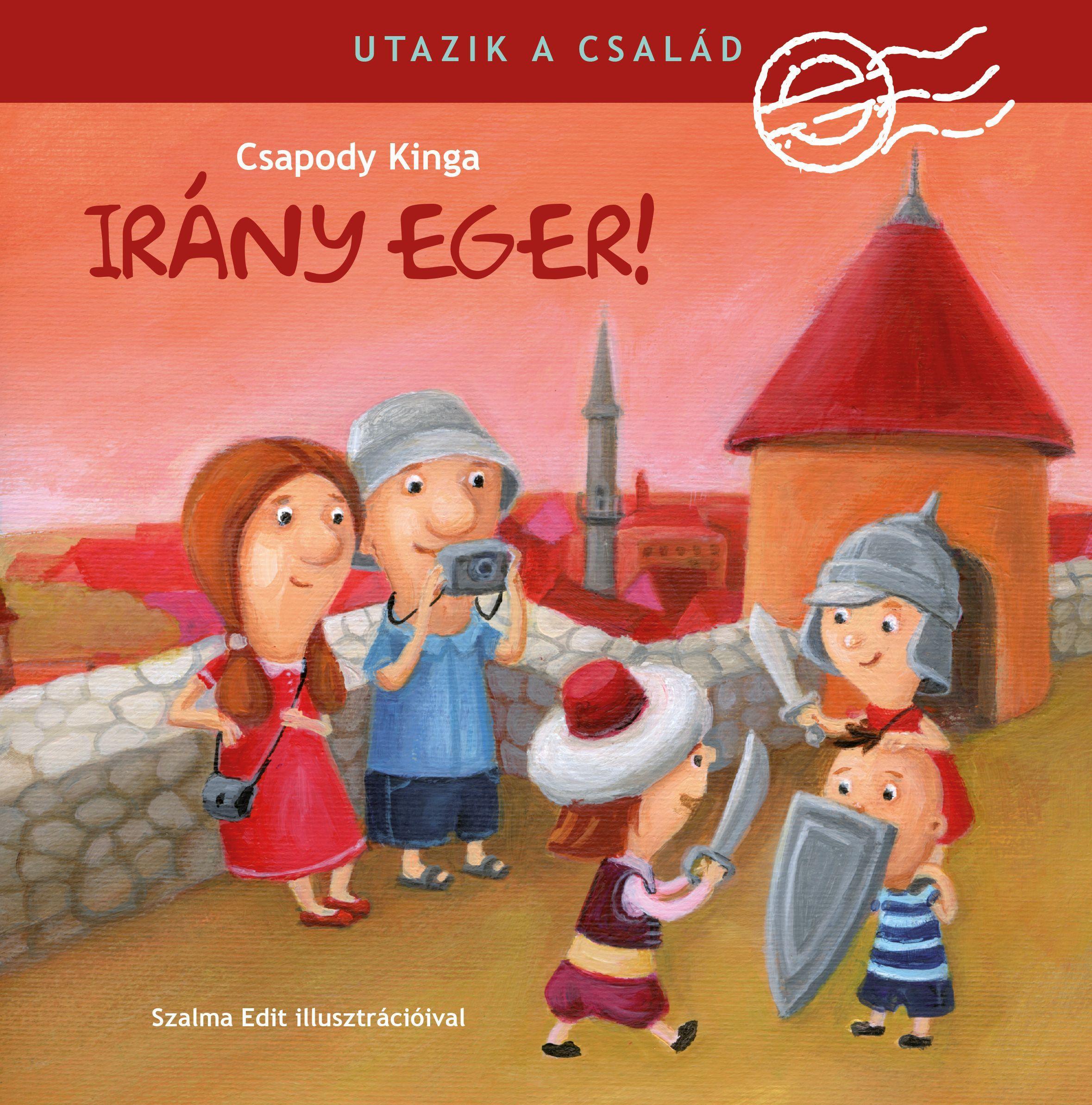 UTAZIK A CSALÁD - IRÁNY EGER!