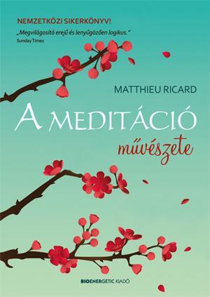 RICHARD, MATTHIEU - A MEDITÁCIÓ MŰVÉSZETE