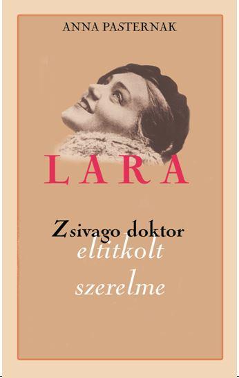 PASTERNAK, ANNA - LARA - ZSIVAGO DOKTOR ELTITKOLT SZERELME