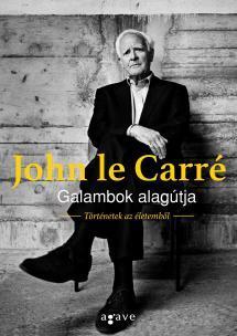 LE CARRÉ, JOHN - GALAMBOK ALAGÚTJA - TÖRTÉNETEK AZ ÉLETEMBŐL