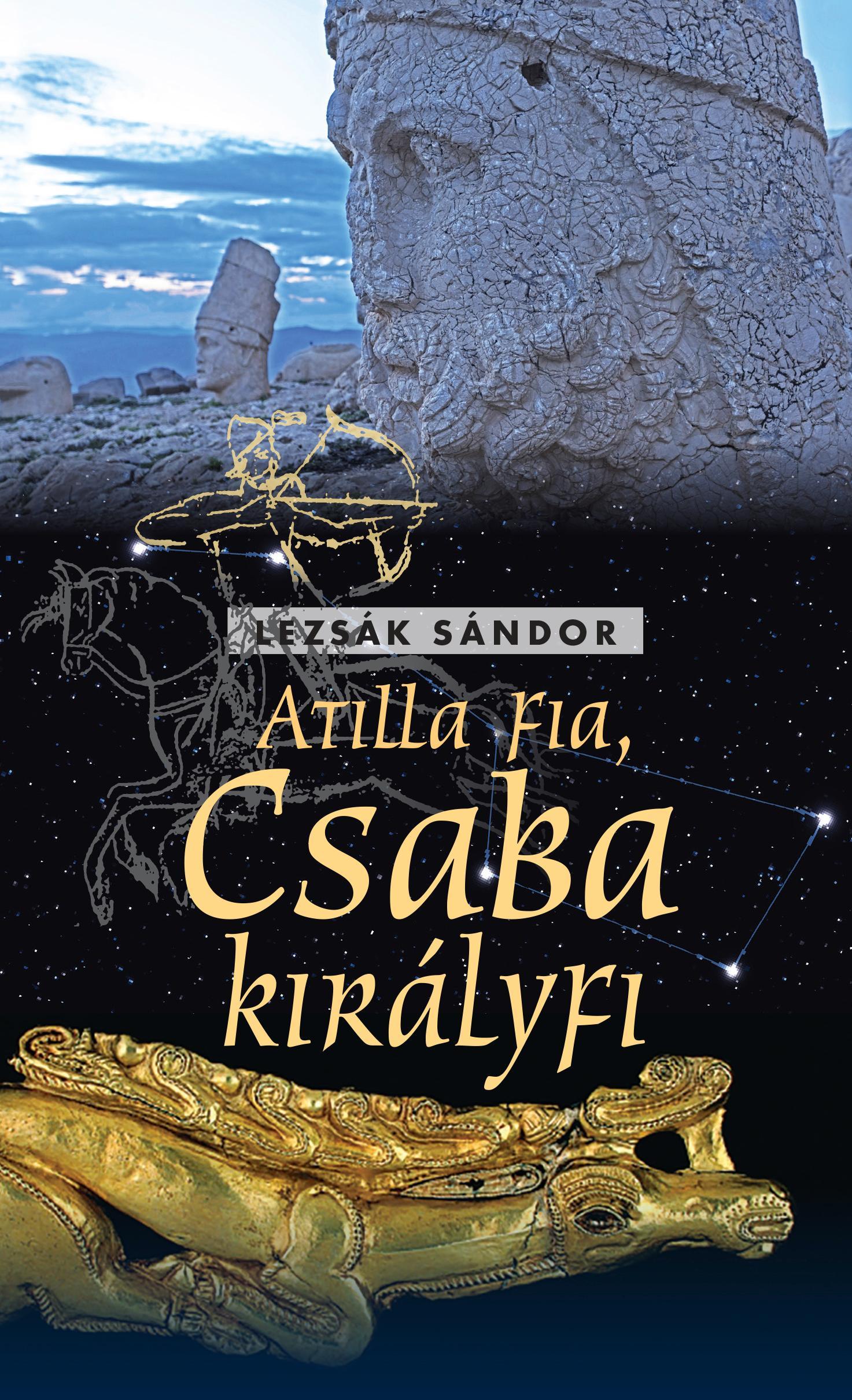 LEZSÁK SÁNDOR - ATILLA FIA, CSABA KIRÁLYFI