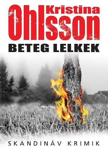 OHLSSON, KRISTINA - BETEG LELKEK - SKANDINÁV KRIMIK