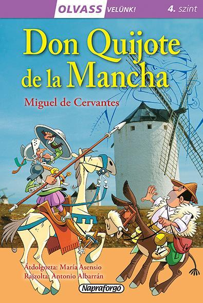 - - DON QUIJOTE DE LA MANCHA - OLVASS VELÜNK! 4. SZINT