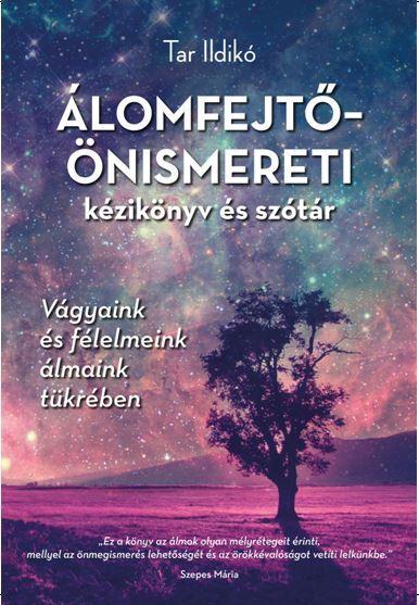 ÁLOMFEJTŐ-ÖNISMERETI KÉZIKÖNYV ÉS SZÓTÁR - ÜKH 2017