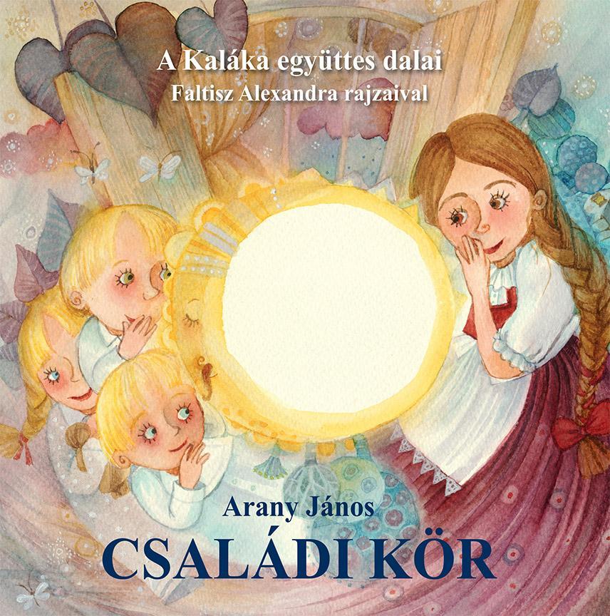 CSALÁDI KÖR - A KALÁKA EGYÜTTES DALAI - CD MELLÉKLETTEL